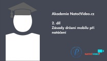 AKADEMIE NATOČVIDEO.CZ 2. DÍL: Zásady držení mobilu při natáčení